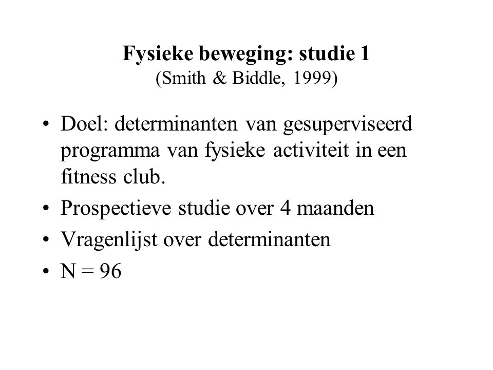 Fysieke beweging: studie 1 (Smith & Biddle, 1999)
