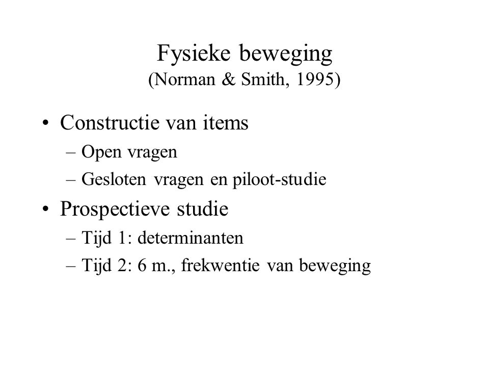 Fysieke beweging (Norman & Smith, 1995)