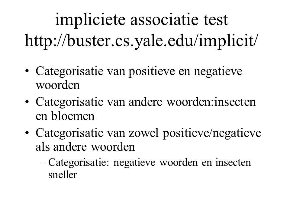 impliciete associatie test http://buster.cs.yale.edu/implicit/