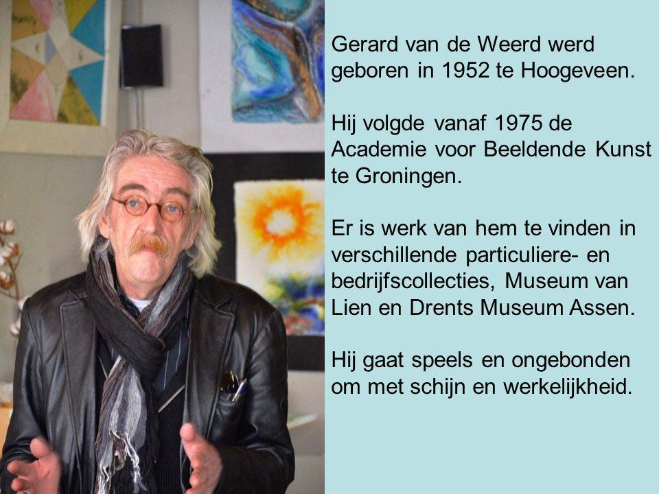 Gerard van de Weerd werd geboren in 1952 te Hoogeveen.