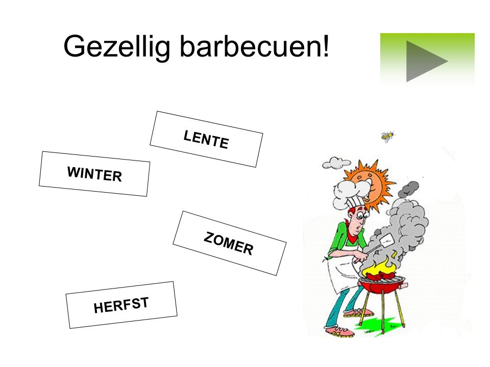 Gezellig barbecuen! LENTE WINTER ZOMER HERFST