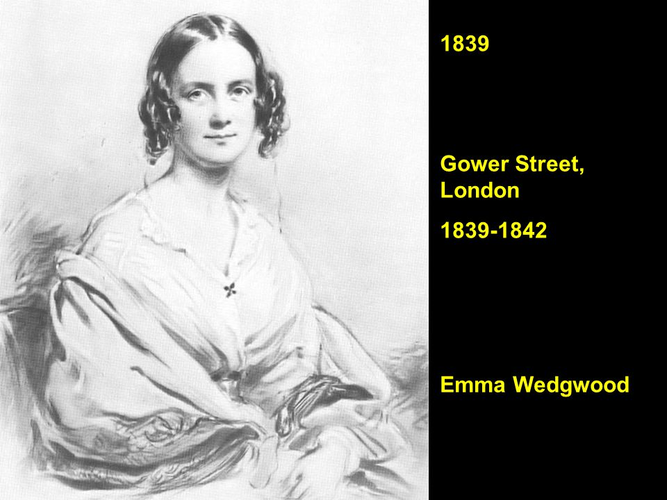 1839 Gower Street, London 1839-1842 Emma Wedgwood