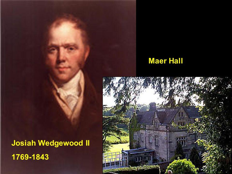 Maer Hall Josiah Wedgewood II 1769-1843