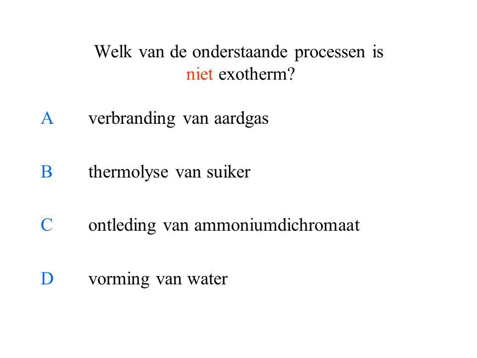 Welk van de onderstaande processen is niet exotherm