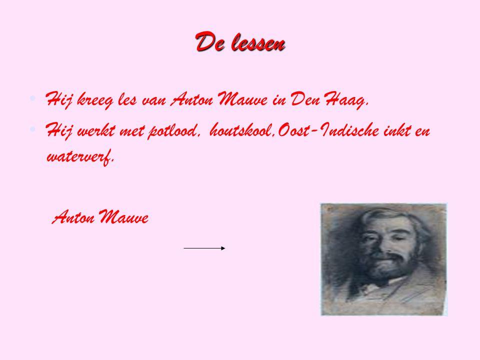 De lessen Hij kreeg les van Anton Mauve in Den Haag.