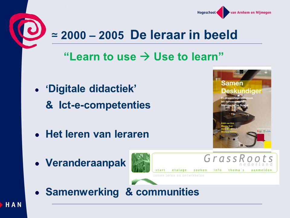≃ 2000 – 2005 De leraar in beeld & Ict-e-competenties