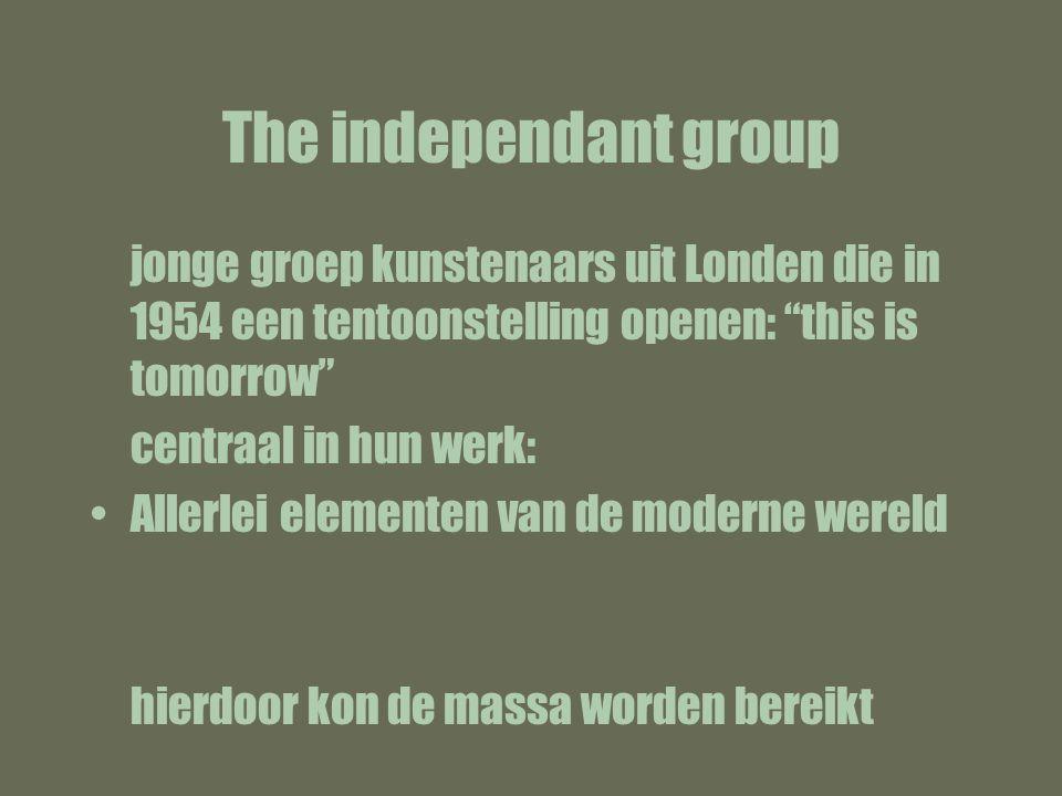 The independant group jonge groep kunstenaars uit Londen die in 1954 een tentoonstelling openen: this is tomorrow
