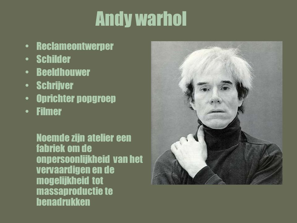 Andy warhol Reclameontwerper Schilder Beeldhouwer Schrijver