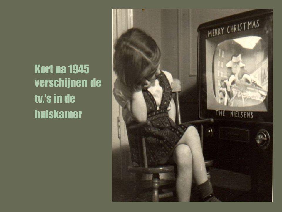 Kort na 1945 verschijnen de tv.'s in de huiskamer