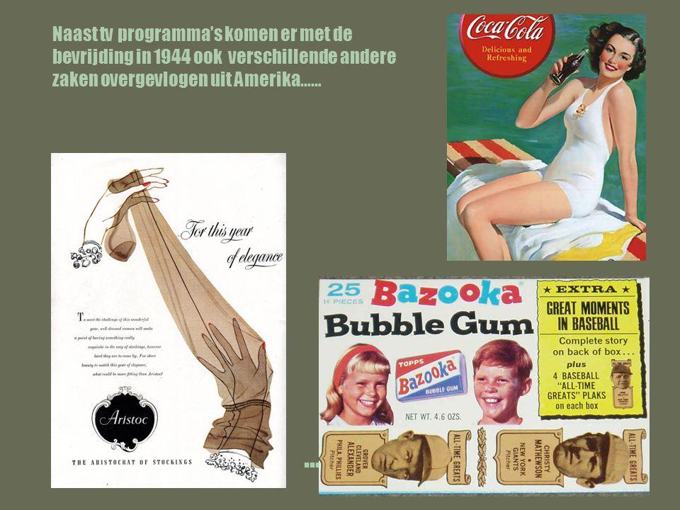 Naast tv programma's komen er met de bevrijding in 1944 ook verschillende andere zaken overgevlogen uit Amerika……