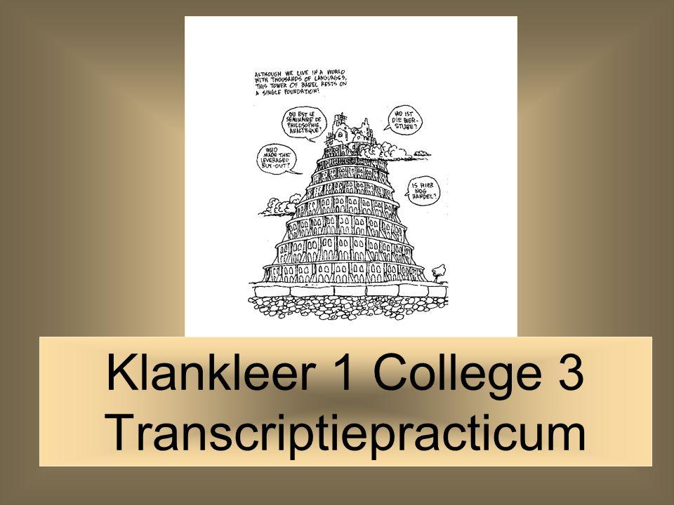Klankleer 1 College 3 Transcriptiepracticum