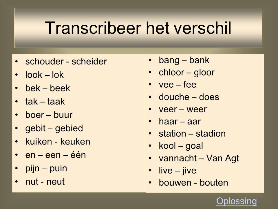 Transcribeer het verschil