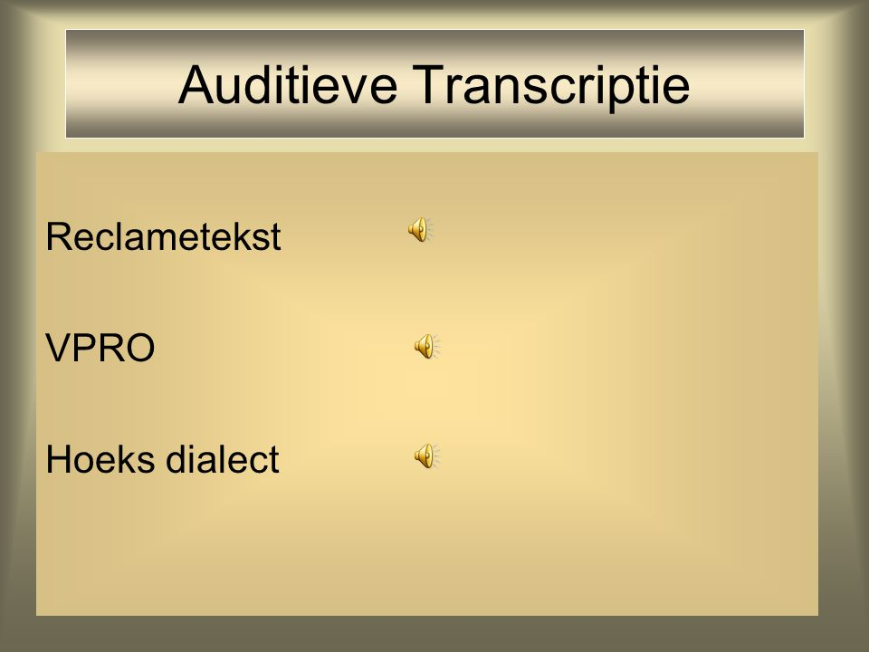 Auditieve Transcriptie