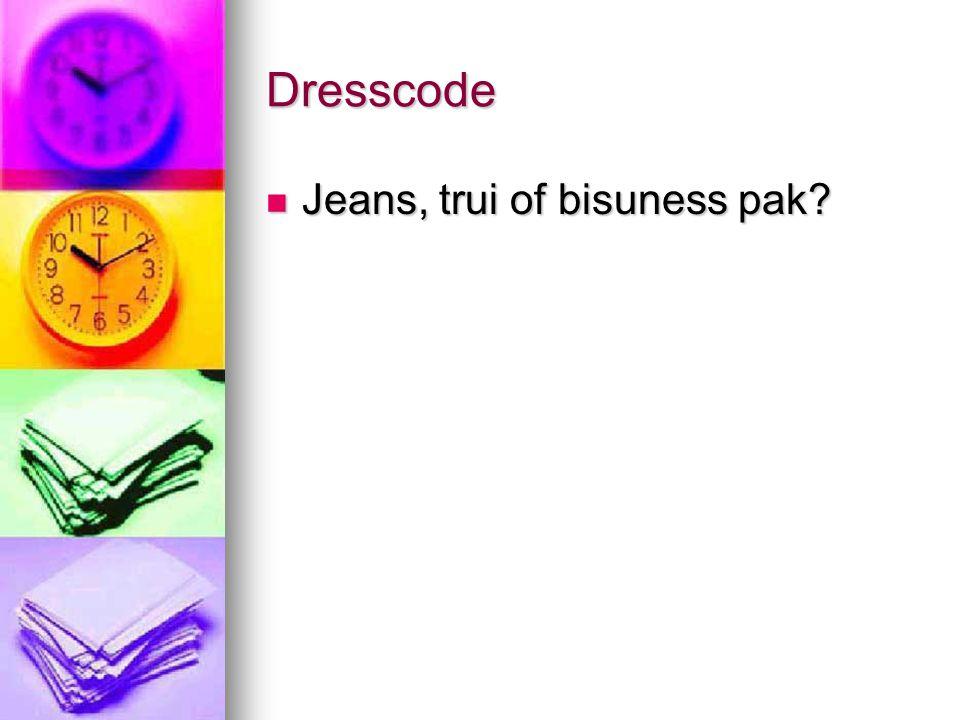 Dresscode Jeans, trui of bisuness pak
