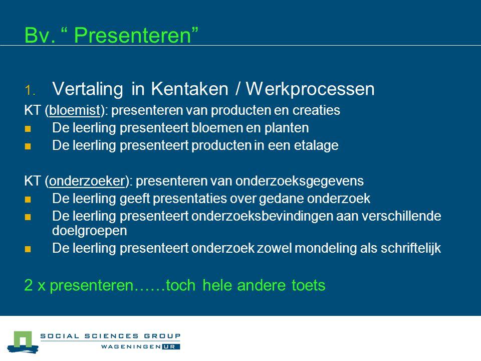 Bv. Presenteren Vertaling in Kentaken / Werkprocessen