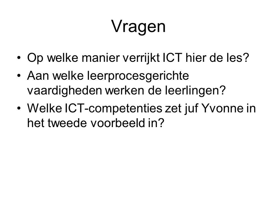 Vragen Op welke manier verrijkt ICT hier de les