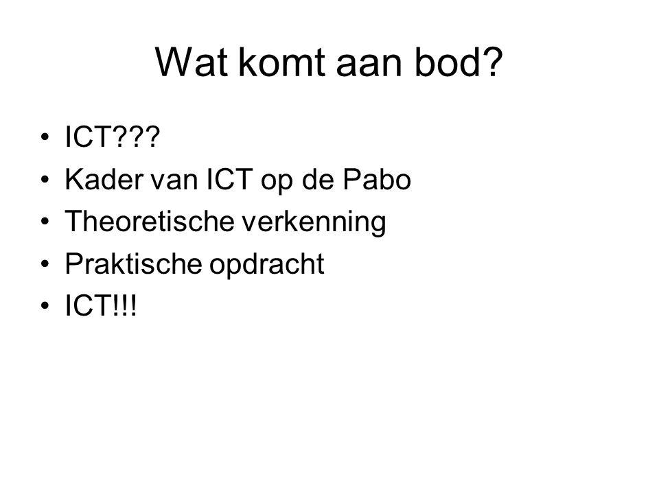 Wat komt aan bod ICT Kader van ICT op de Pabo