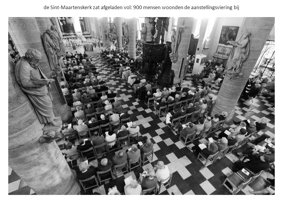 de Sint-Maartenskerk zat afgeladen vol: 900 mensen woonden de aanstellingsviering bij