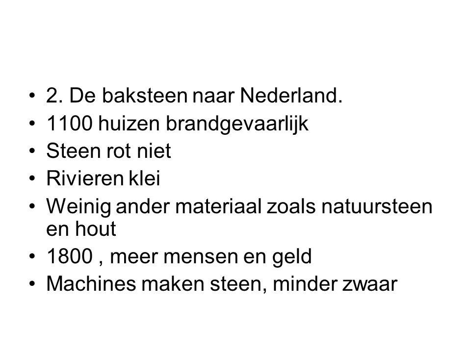 2. De baksteen naar Nederland.