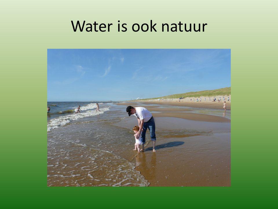 Water is ook natuur