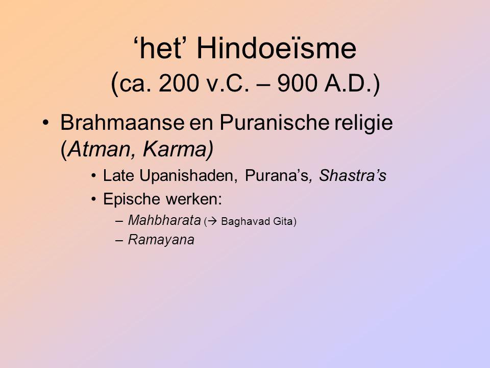 'het' Hindoeïsme (ca. 200 v.C. – 900 A.D.)