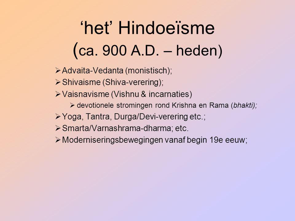 'het' Hindoeïsme (ca. 900 A.D. – heden)