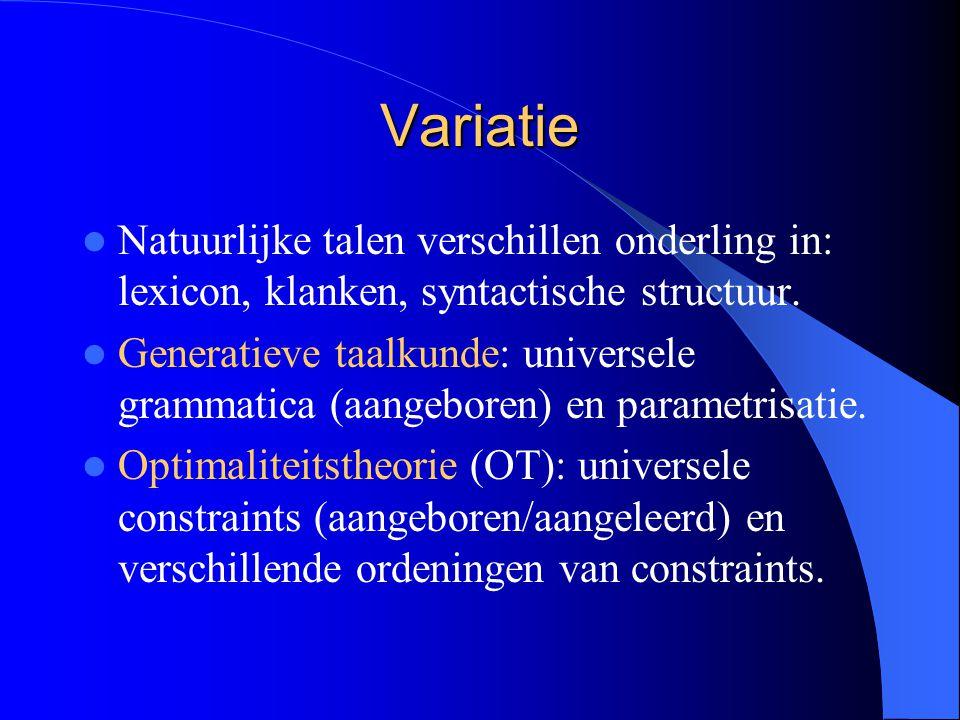 Variatie Natuurlijke talen verschillen onderling in: lexicon, klanken, syntactische structuur.
