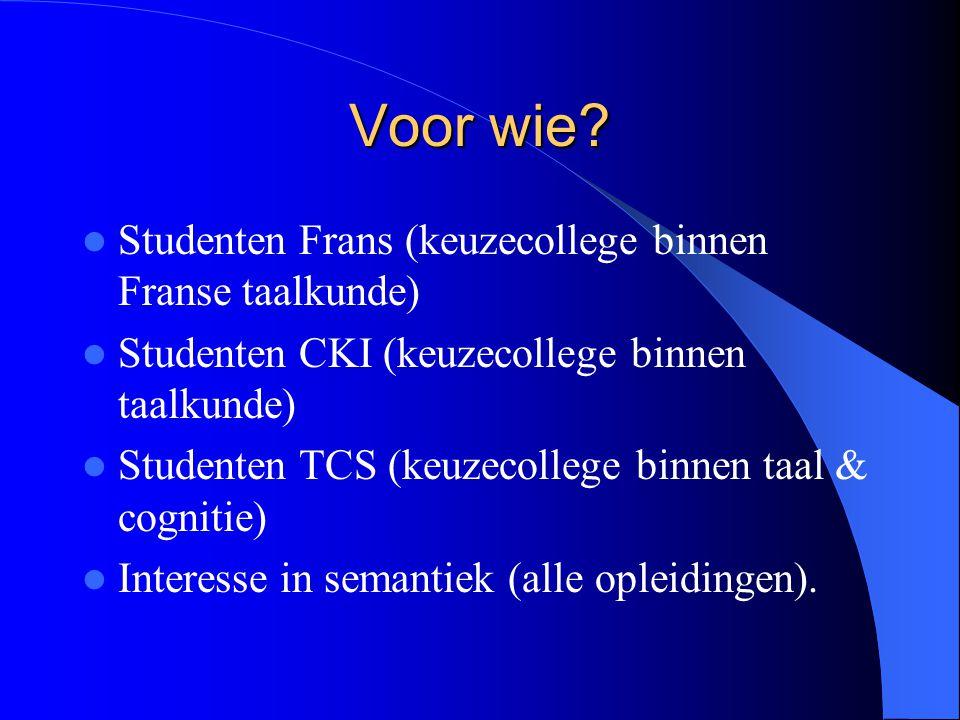 Voor wie Studenten Frans (keuzecollege binnen Franse taalkunde)
