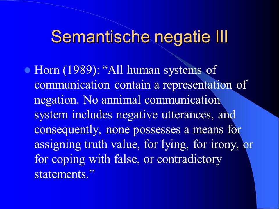 Semantische negatie III