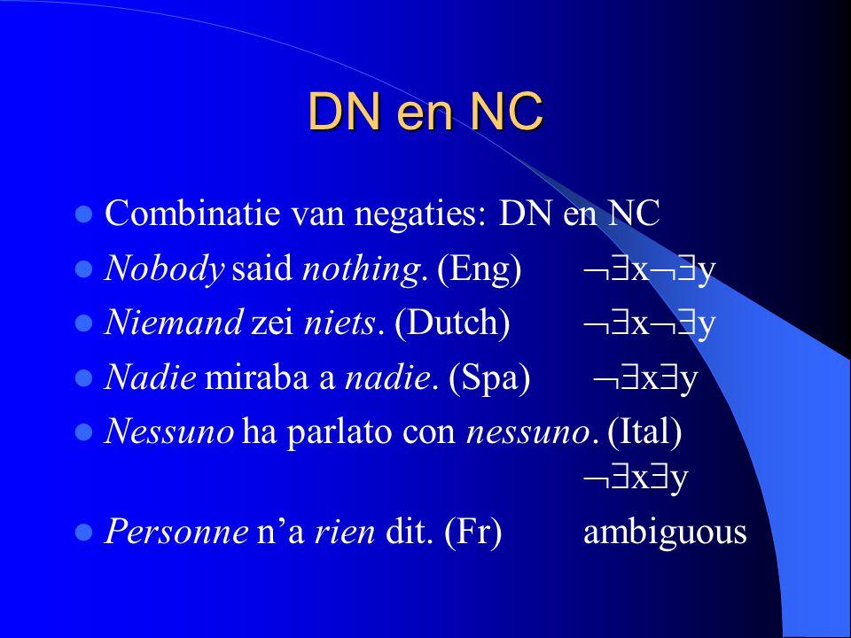 DN en NC Combinatie van negaties: DN en NC