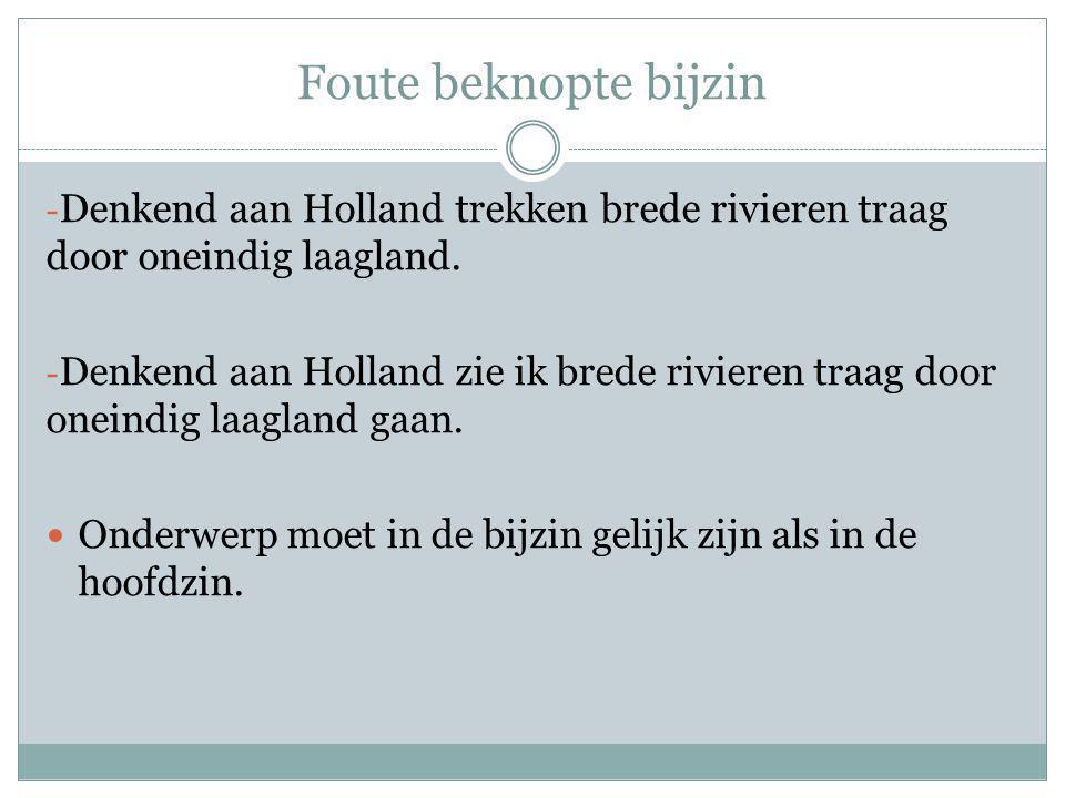Foute beknopte bijzin Denkend aan Holland trekken brede rivieren traag door oneindig laagland.