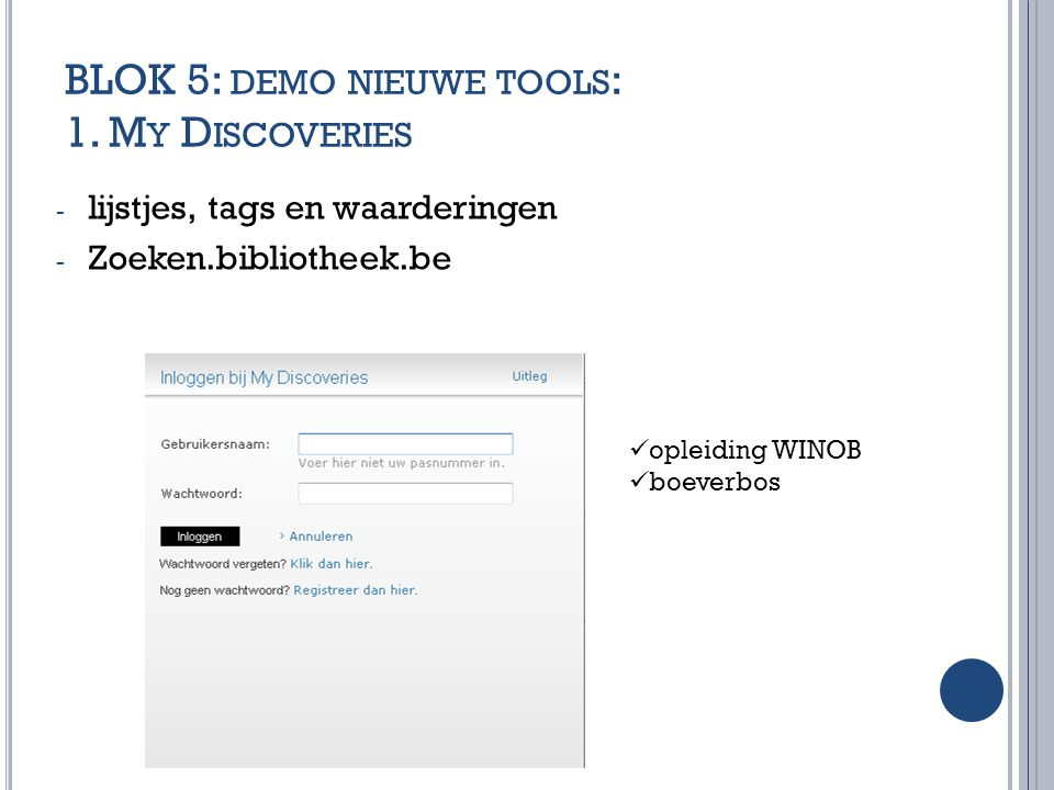 BLOK 5: demo nieuwe tools: 1. My Discoveries