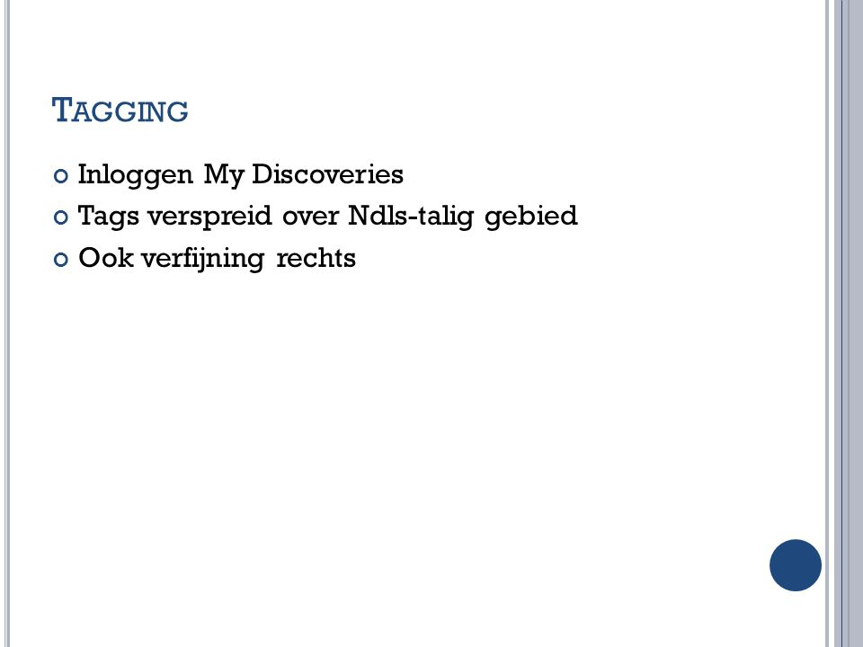 Tagging Inloggen My Discoveries Tags verspreid over Ndls-talig gebied