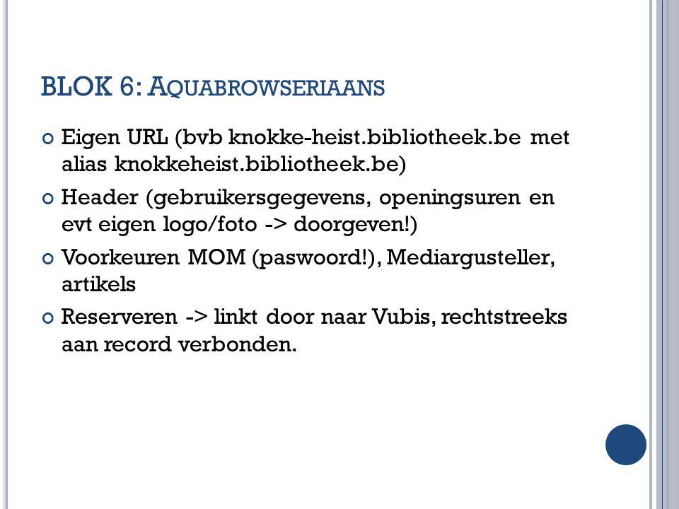 BLOK 6: Aquabrowseriaans