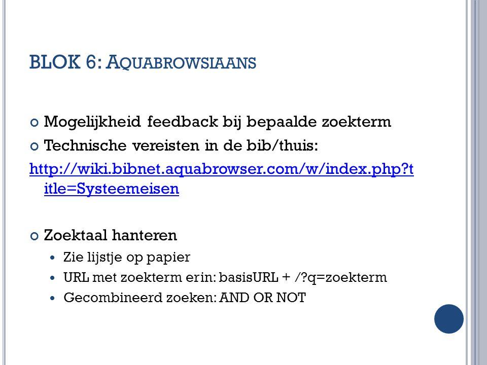 BLOK 6: Aquabrowsiaans Mogelijkheid feedback bij bepaalde zoekterm