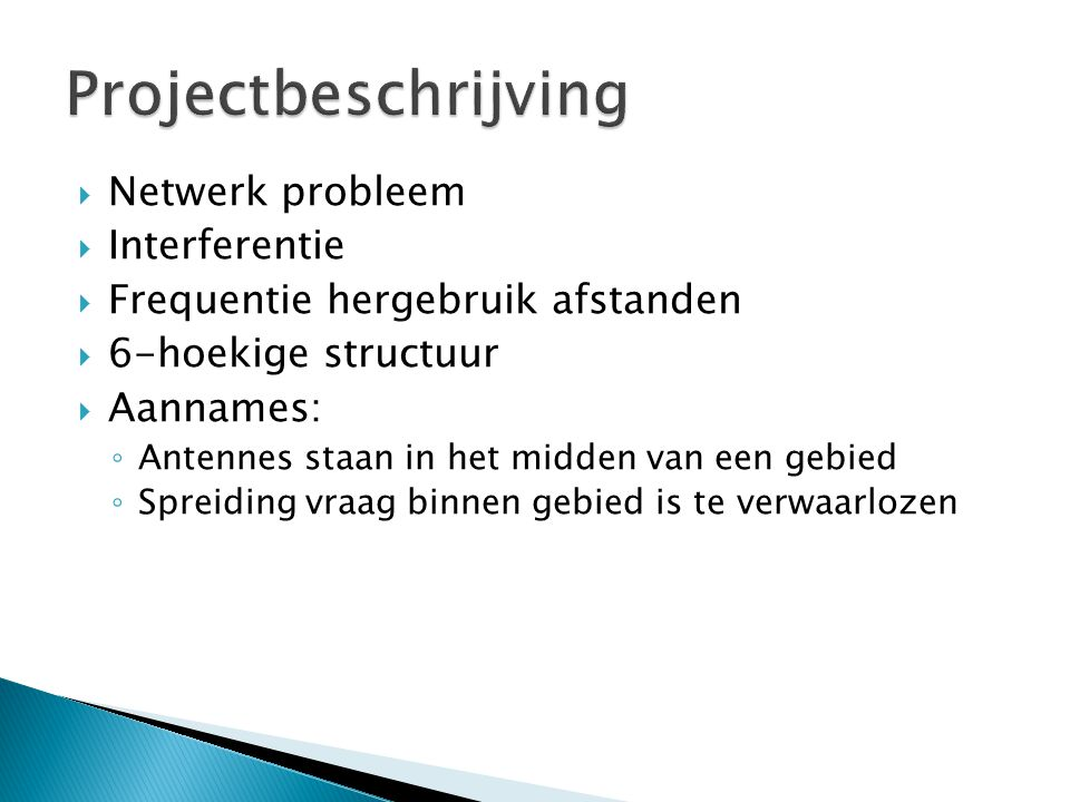 Projectbeschrijving Netwerk probleem Interferentie