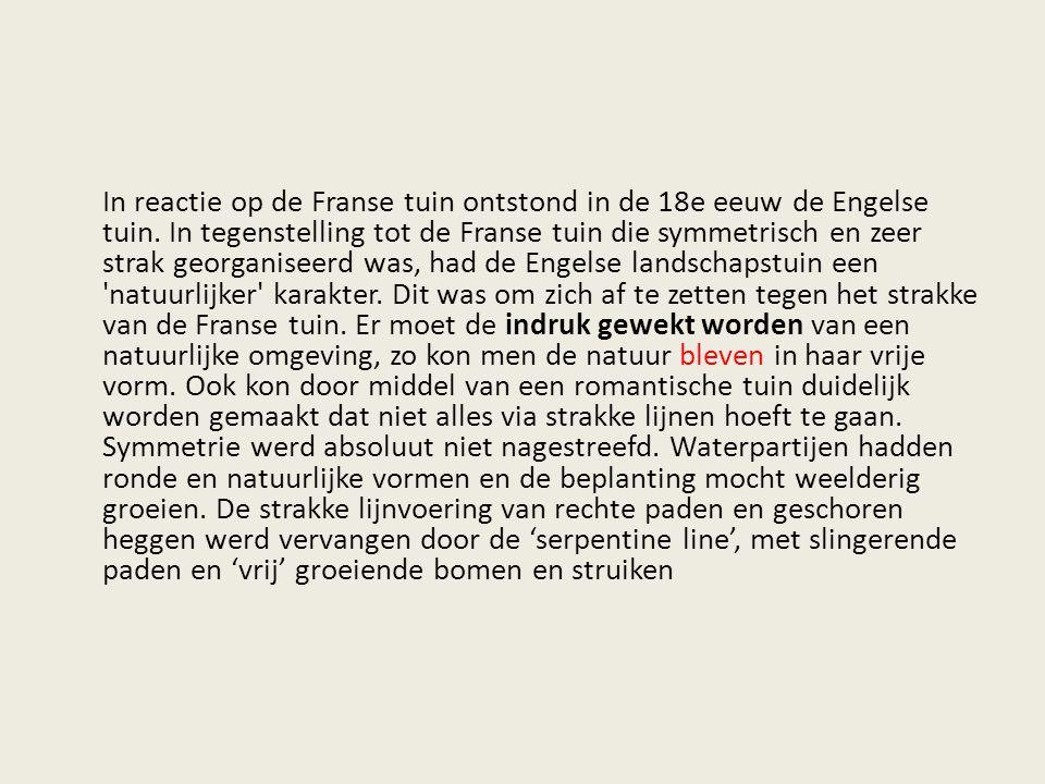 In reactie op de Franse tuin ontstond in de 18e eeuw de Engelse tuin
