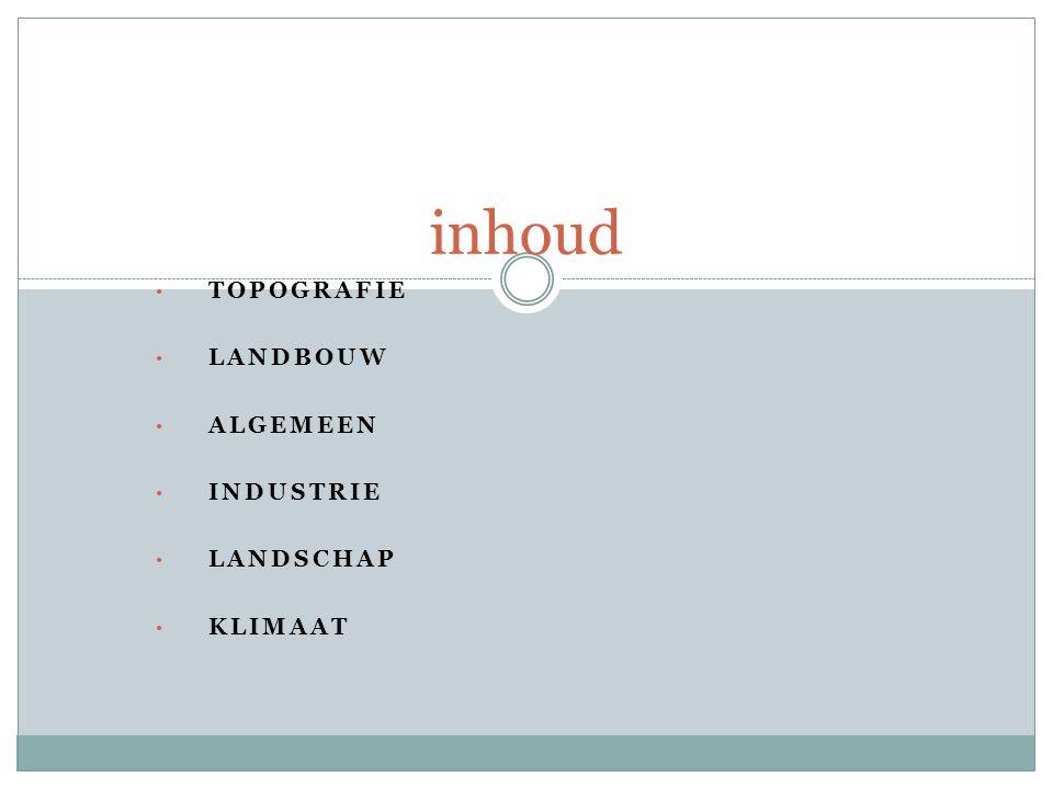 topografie Landbouw Algemeen Industrie Landschap klimaat