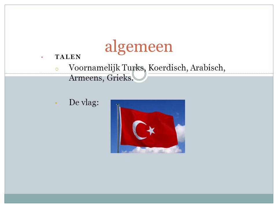 algemeen Voornamelijk Turks, Koerdisch, Arabisch, Armeens, Grieks.