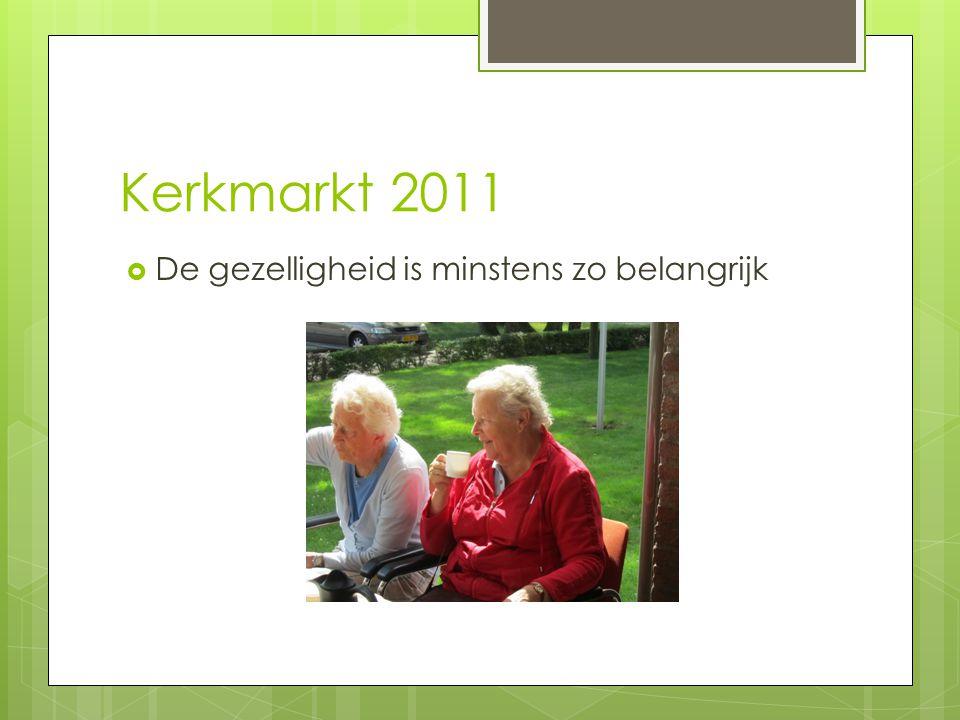Kerkmarkt 2011 De gezelligheid is minstens zo belangrijk