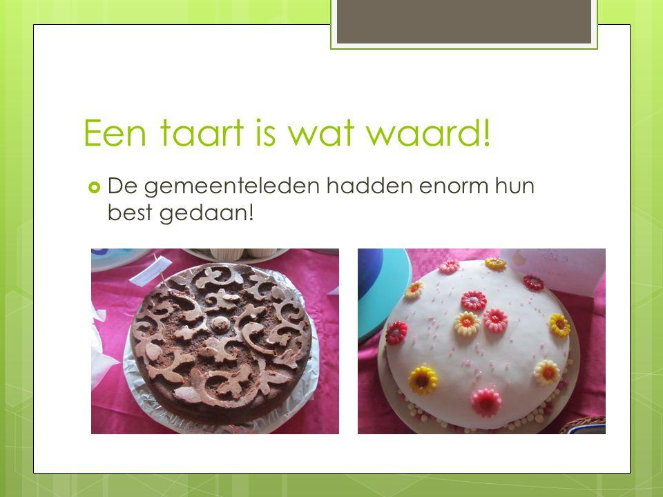 Een taart is wat waard! De gemeenteleden hadden enorm hun best gedaan!
