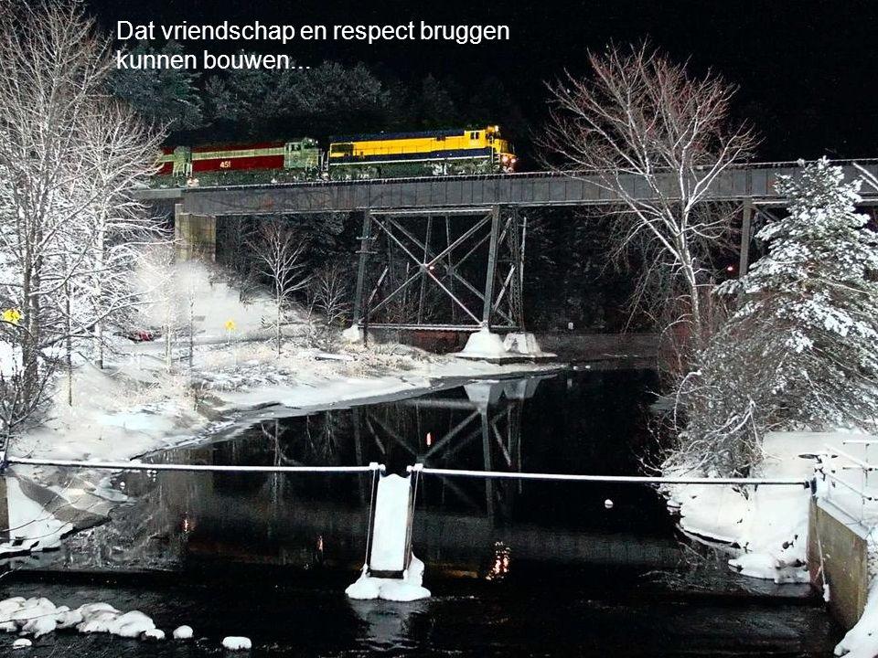 Dat vriendschap en respect bruggen kunnen bouwen...