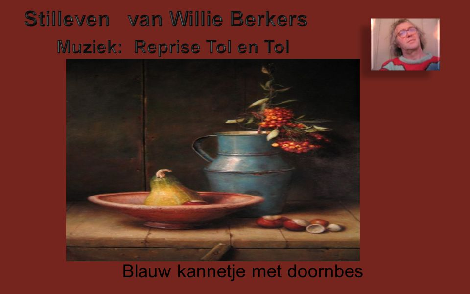 Stilleven van Willie Berkers Muziek: Reprise Tol en Tol