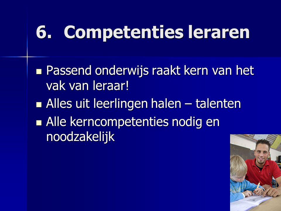 6. Competenties leraren Passend onderwijs raakt kern van het vak van leraar! Alles uit leerlingen halen – talenten.