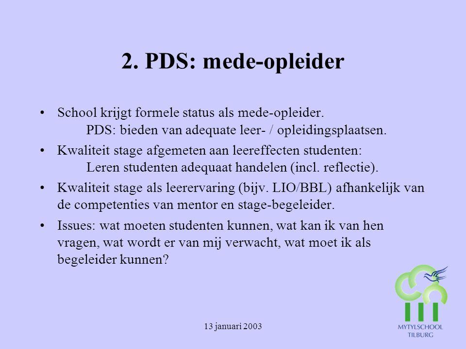 2. PDS: mede-opleider School krijgt formele status als mede-opleider. PDS: bieden van adequate leer- / opleidingsplaatsen.