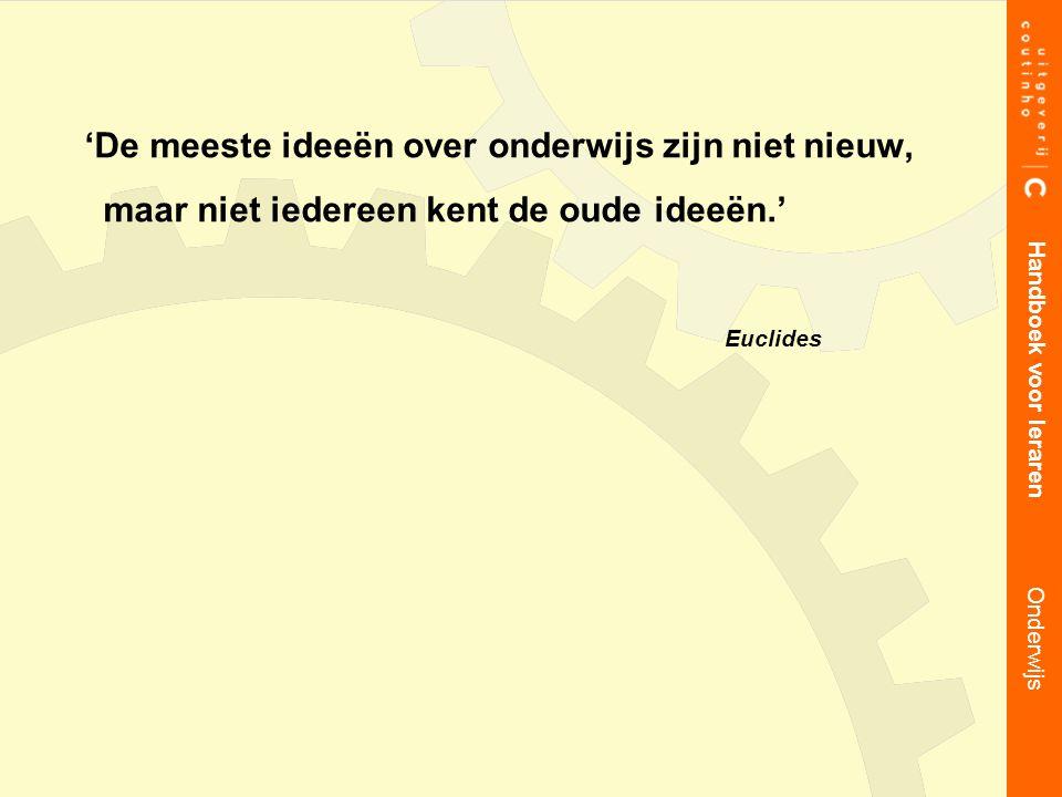 'De meeste ideeën over onderwijs zijn niet nieuw, maar niet iedereen kent de oude ideeën.'