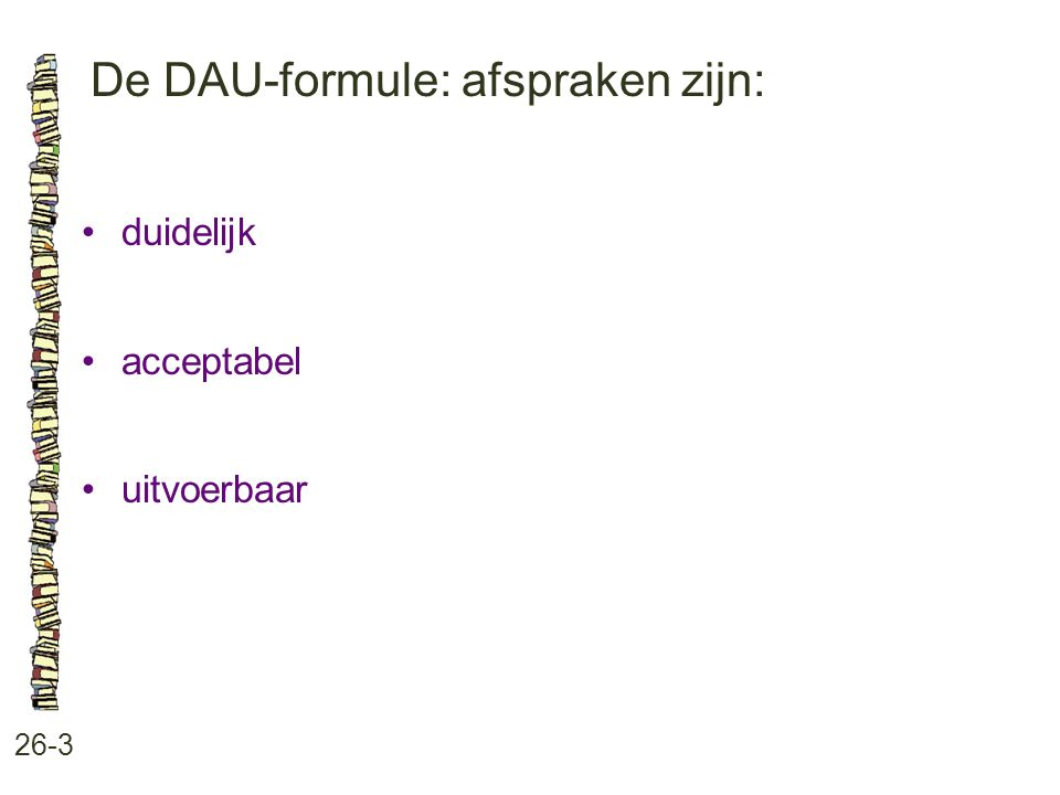 De DAU-formule: afspraken zijn: