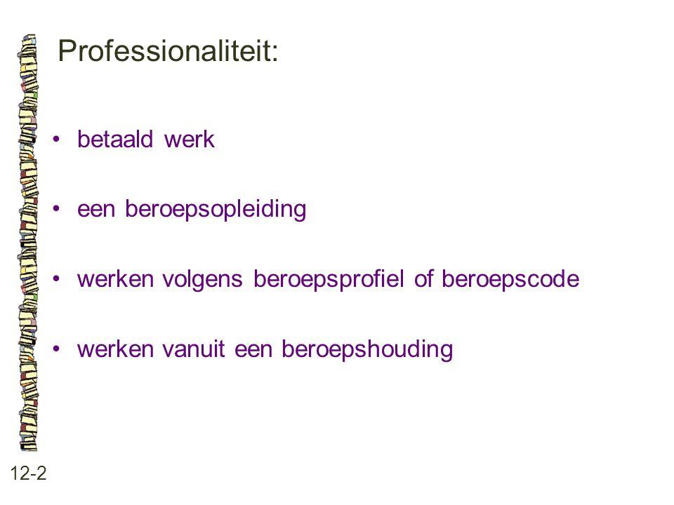 Professionaliteit: betaald werk een beroepsopleiding