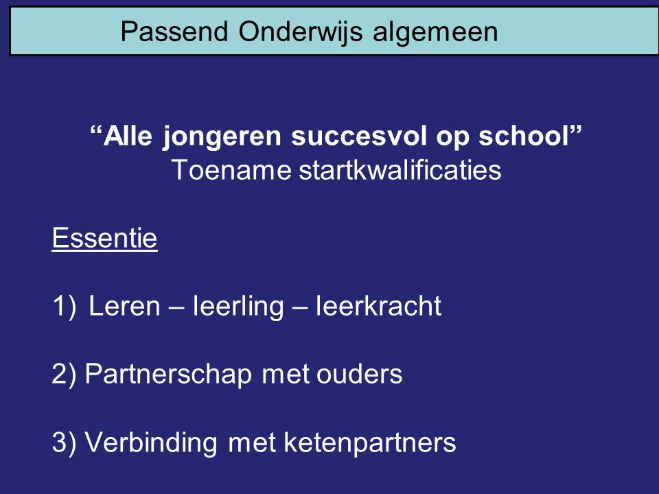 Alle jongeren succesvol op school Toename startkwalificaties