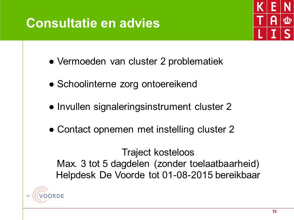 Consultatie en advies ● Vermoeden van cluster 2 problematiek